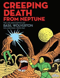 Creeping Death From Neptune: The Life and Comics of Basil Wolverton