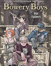 Bowery Boys: Our Fathers